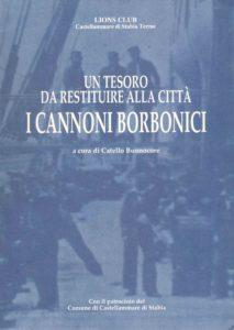 Un tesoro da restituire alla città I cannoni Borbonici (1999)