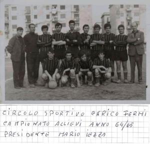 1964/64 Circolo Sportivo E. Fermi (foto Concessa dal Sig. Mario Iezza)