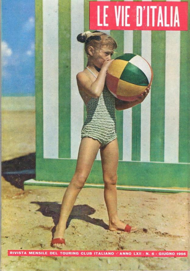 Le Vie D'Italia, Anno LXII numero 6 Giugno 1956
