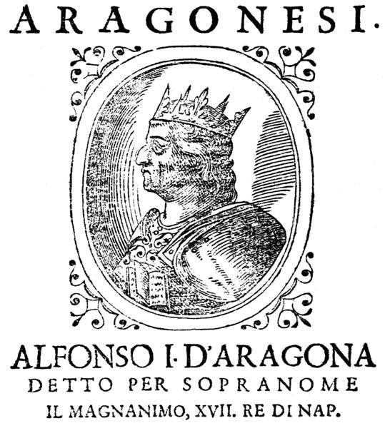 Alfonso V d'Aragona o Alfonso I, il Magnanimo, tratto da tratta da SCIPIONE MAZZELLA, Descrittione del Regno di Napoli, pag. 452, Napoli, 1601