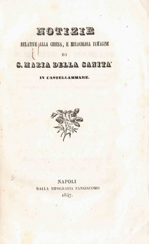 Notizie relative alla chiesa, e miracolosa immagine di S. Maria della Sanità… (1847)